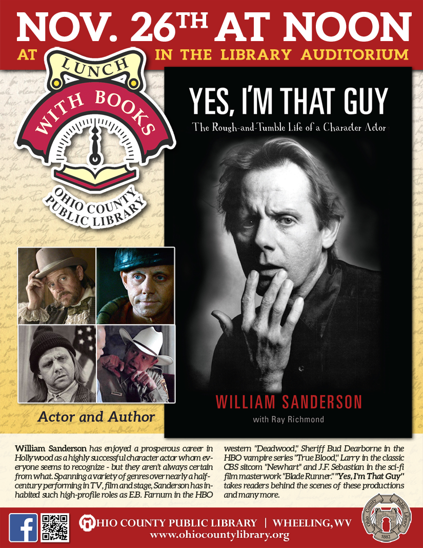 Lunch With Books: November 26 at noon - Memoir: Yes, I'm That Guy: The Rough-and-Tumble Life of a Character Actor by William Sanderson