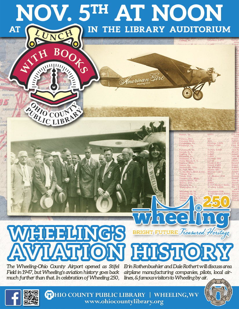 Lunch With Books: November 5 at noon - Wheeling 250 Series - Wheeling's Aviation History