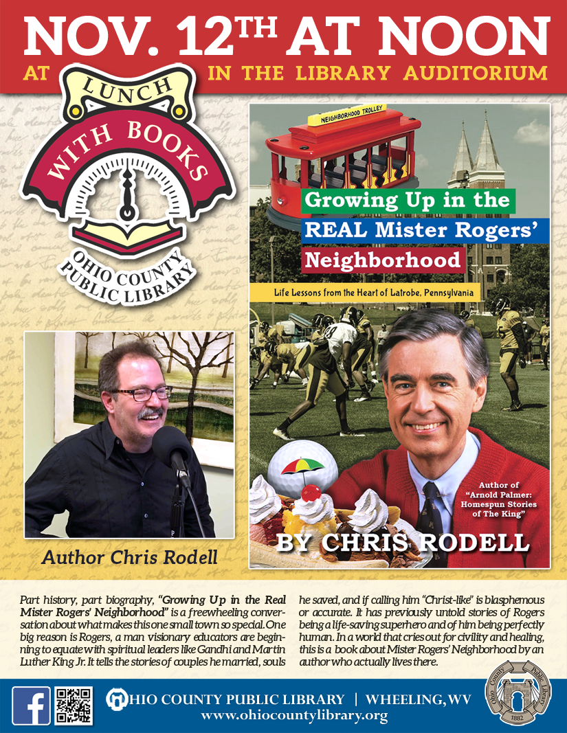 Lunch With Books: November 12 at noon - Chris Rodell, Growing Up in the REAL Mister Rogers' Neighborhood
