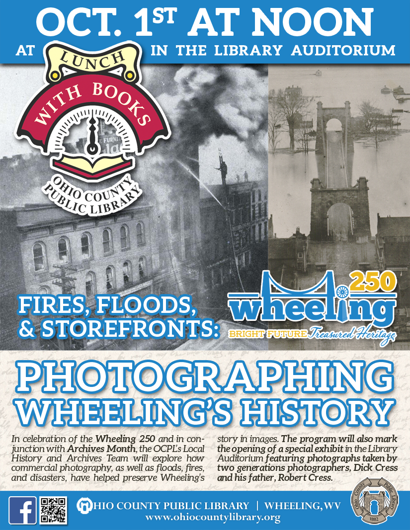 Lunch With Books: October 1st at noon -Wheeling 250 - Fires, Floods, and Storefronts: Photographing Wheeling's History